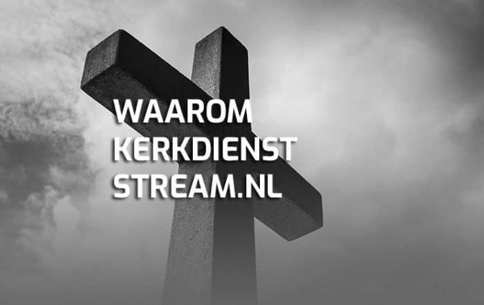 Waarom kerkdienststream.nl