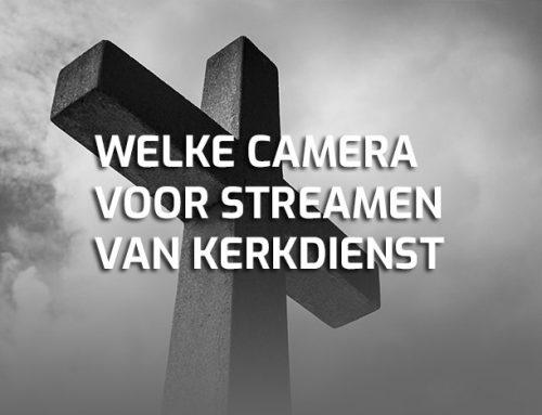 Welke camera voor kerkdienst streamen naar YouTube?