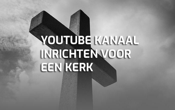 YouTube kanaal inrichten voor kerk