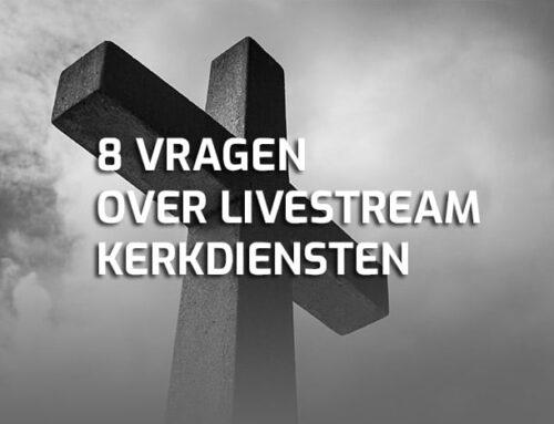 8 meest gestelde vragen over livestream kerkdienst