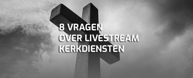 Livestream kerkdienst vragen