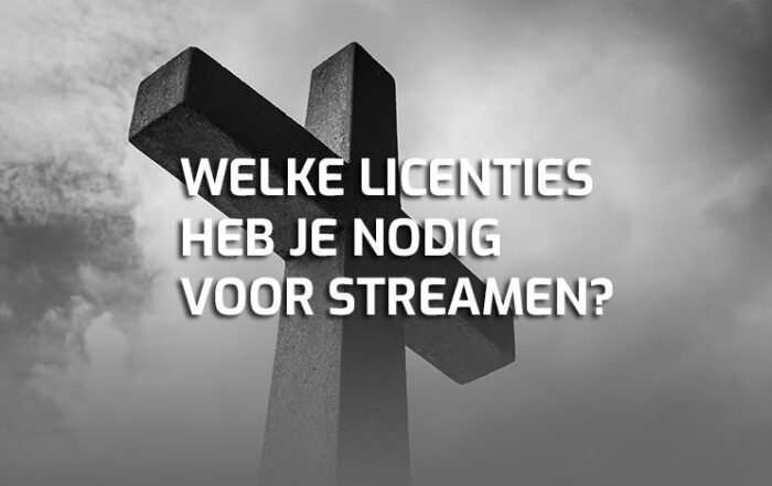 Welke licenties nodig voor kerkdienst streamen?